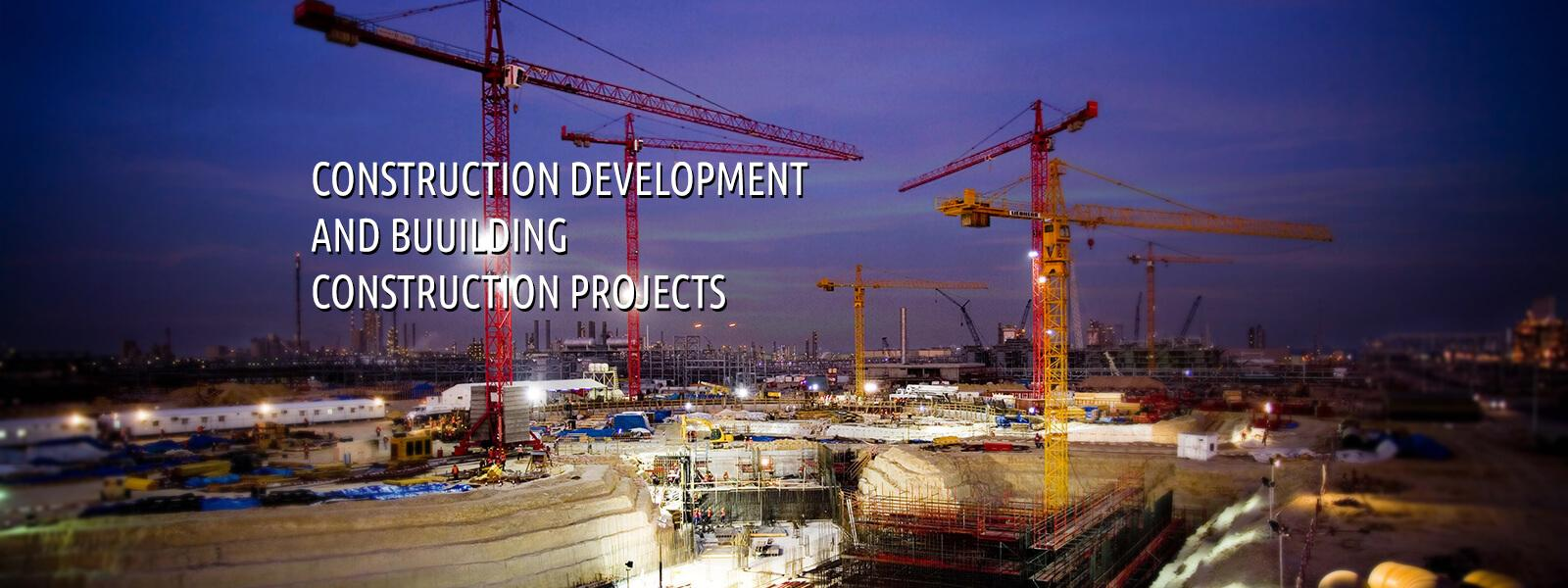 Construction, Development and Buiolding projects